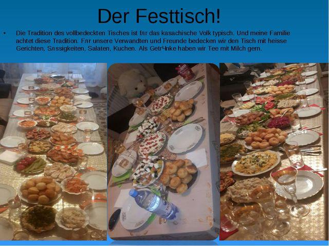 Der Festtisch! Die Tradition des vollbedeckten Tisches ist fȕr das kasachisch...