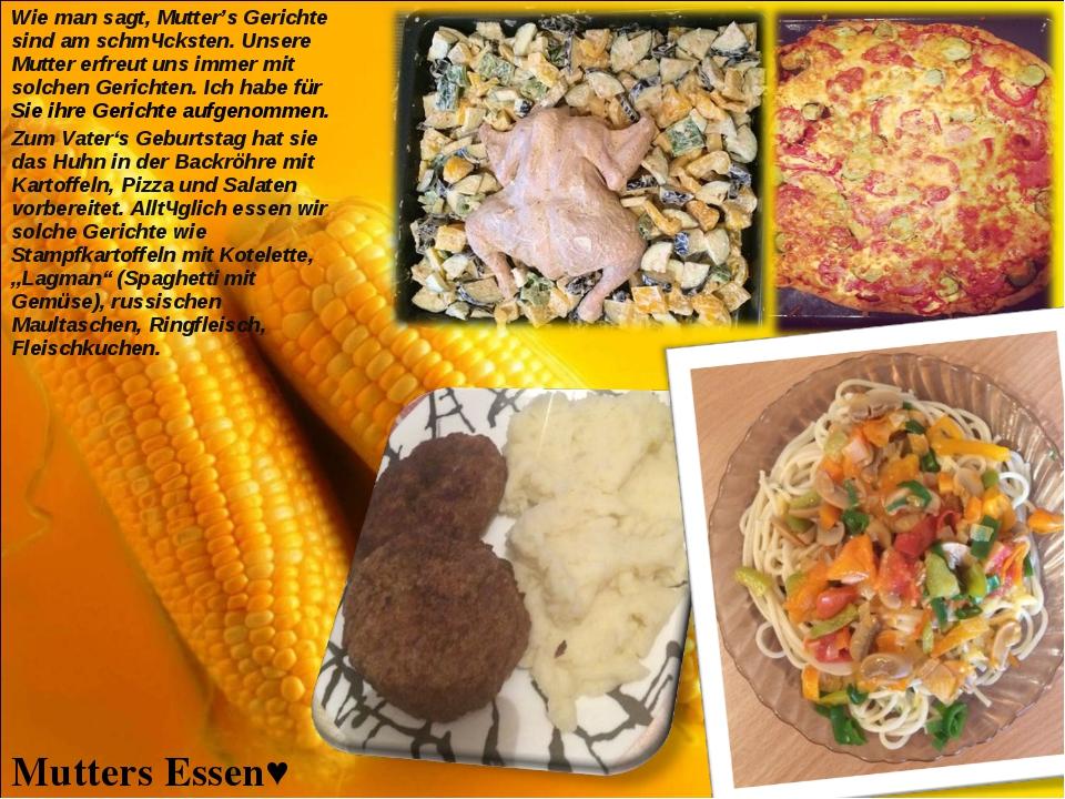 Mutters Essen♥ Wie man sagt, Mutter's Gerichte sind am schmȁcksten. Unsere Mu...