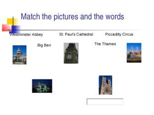 Match the pictures and the words St. Paul's Cathedral Westminster Abbey Picca
