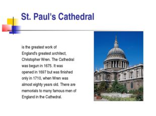 St. Paul's Cathedral is the greatest work of England's greatest architect, C
