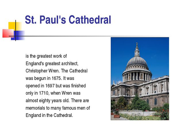 St. Paul's Cathedral is the greatest work of England's greatest architect, C...