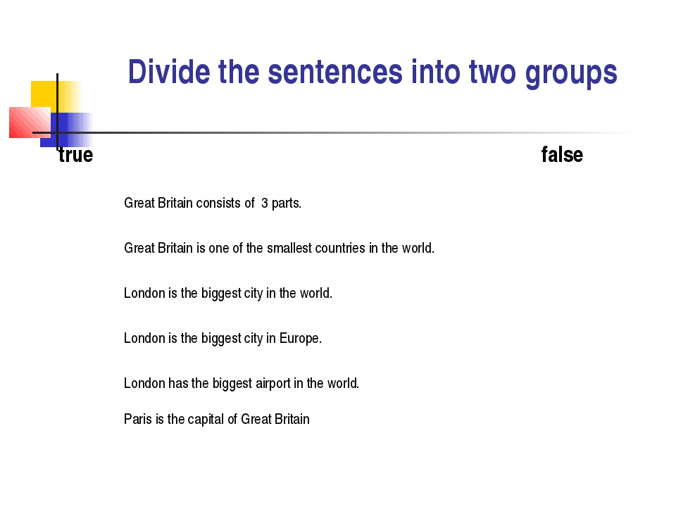 Divide the sentences into two groups
