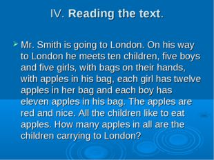 IV. Reading the text. Mr. Smith is going to London. On his way to London he m