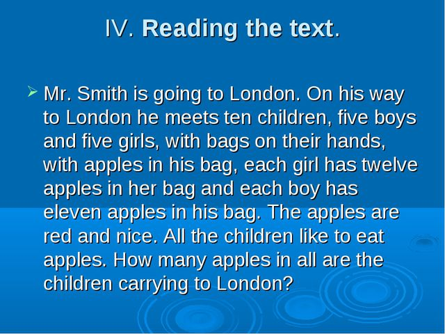IV. Reading the text. Mr. Smith is going to London. On his way to London he m...