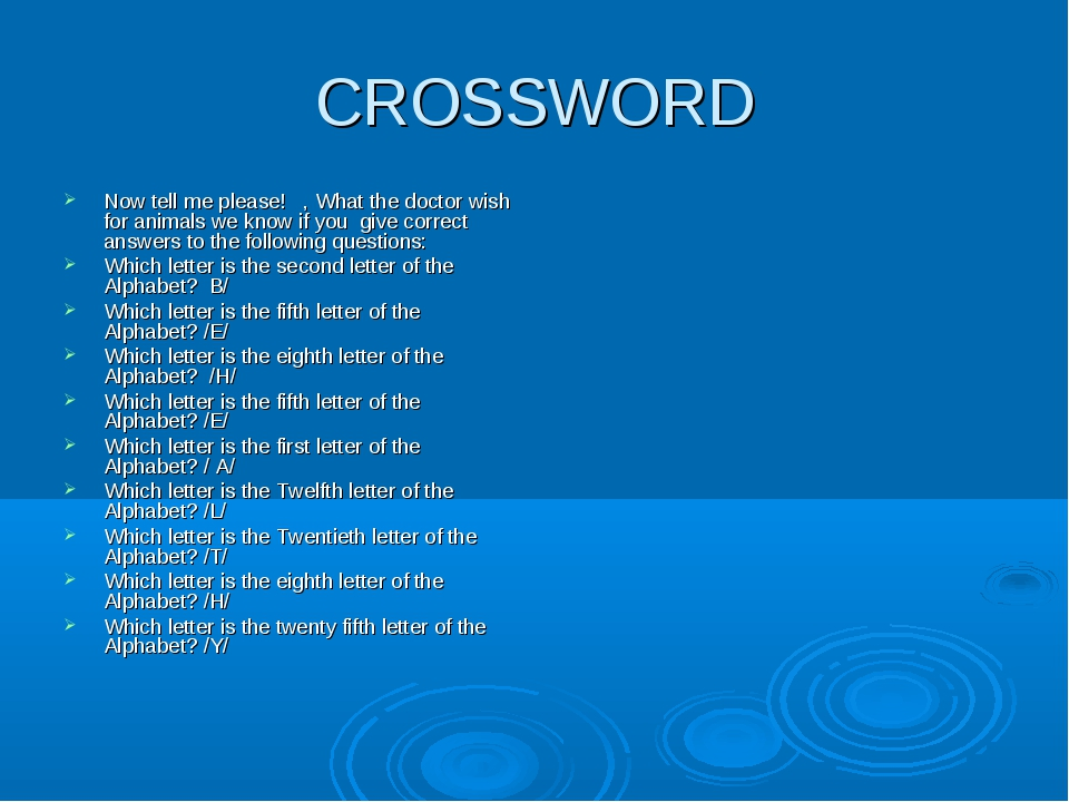 CROSSWORD Now tell me please! , What the doctor wish for animals we know if y...