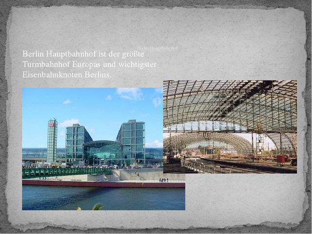 Berlin Hauptbahnhof Berlin Hauptbahnhof ist der größte Turmbahnhof Europas u...