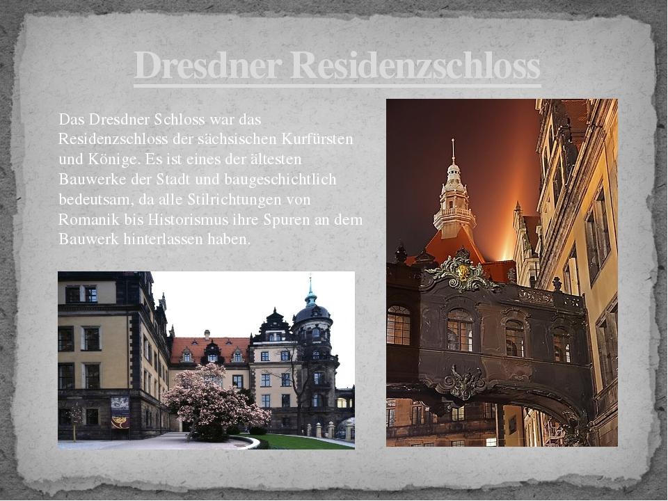 Dresdner Residenzschloss Das Dresdner Schloss war das Residenzschloss der säc...