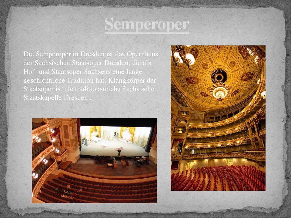 Semperoper Die Semperoper in Dresden ist das Opernhaus der Sächsischen Staats...
