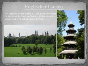 Englischer Garten Der Englische Garten ist eine 3,75 km² große Grünanlage im