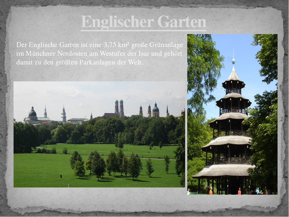 Englischer Garten Der Englische Garten ist eine 3,75 km² große Grünanlage im...