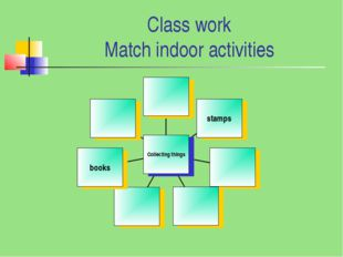 Class work Match indoor activities