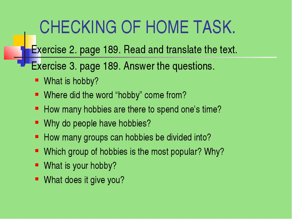 CHECKING OF HOME TASK. Exercise 2. page 189. Read and translate the text. Exe...