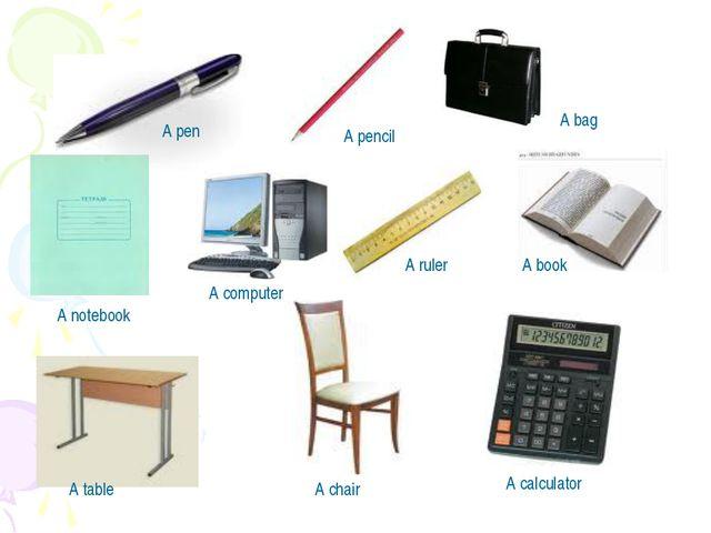 A pen A pencil A bag A book A notebook A computer A ruler A table A chair A c...