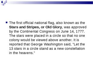 The first official national flag, also known as the Stars and Stripes, or Old