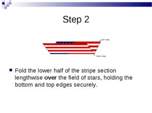 Step 2 Fold the lower half of the stripe section lengthwise over the field of