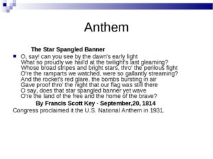 Anthem The Star Spangled Banner O, say! can you see by the dawn's early light