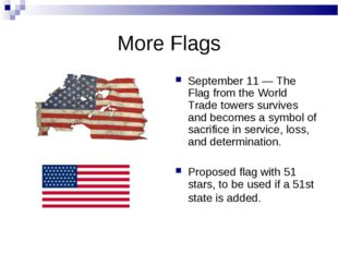More Flags September 11 — The Flag from the World Trade towers survives and b