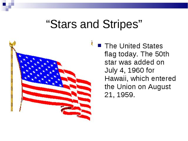"""Stars and Stripes"" The United States flag today. The 50th star was added on..."