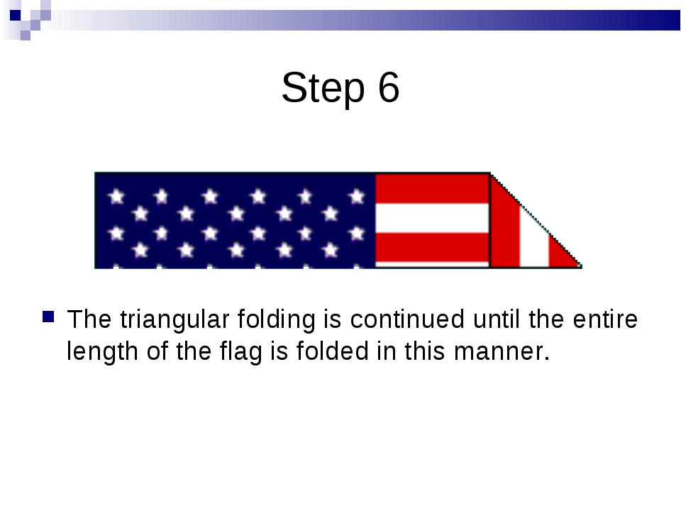 Step 6 The triangular folding is continued until the entire length of the fla...