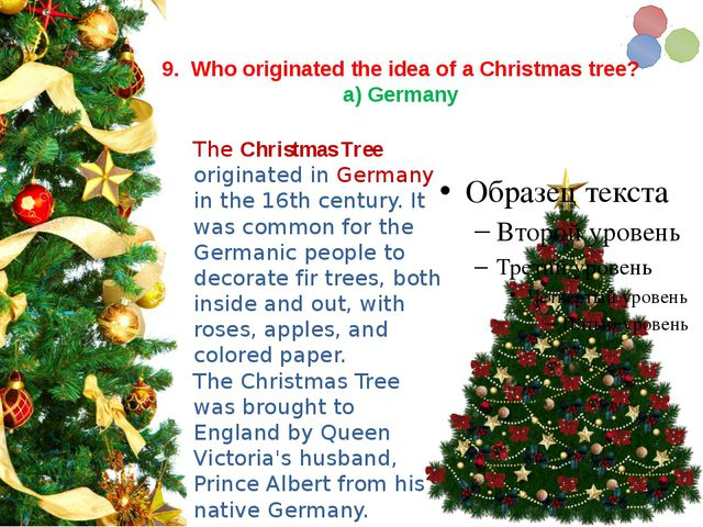 9. Who originated the idea of a Christmas tree? a) Germany The Christmas Tr...