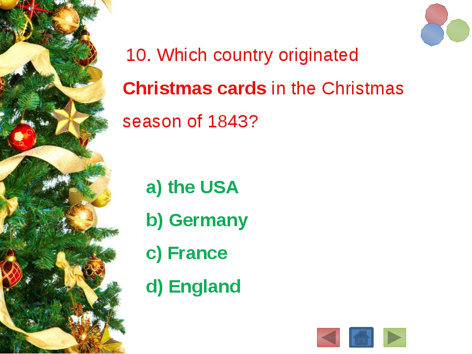10. Which country originated Christmas cards in the Christmas season of 1843...