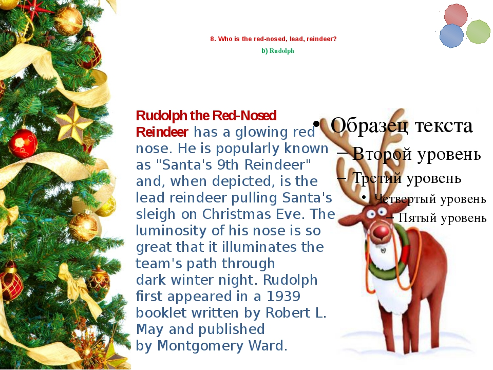 8. Who is the red-nosed, lead, reindeer? b) Rudolph Rudolph the Red-Nosed R...