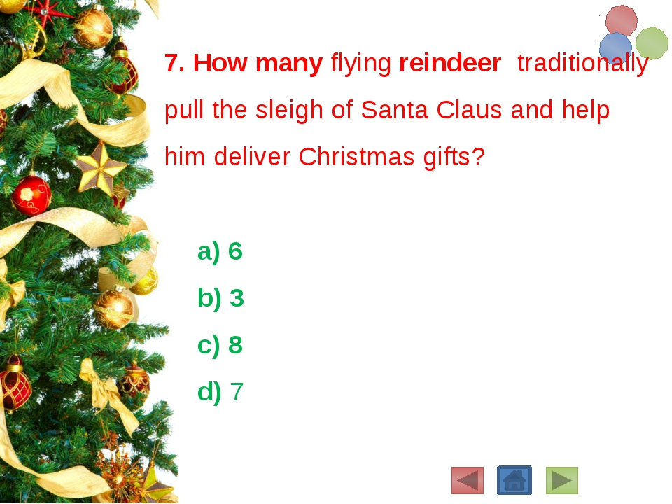 7. How many flying reindeertraditionally pull the sleigh ofSanta Clausand...
