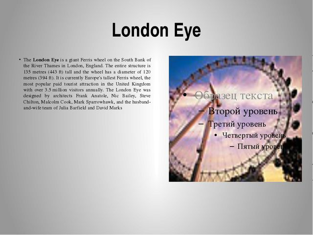 London Eye The London Eye is a giant Ferris wheel on the South Bank of the Ri...