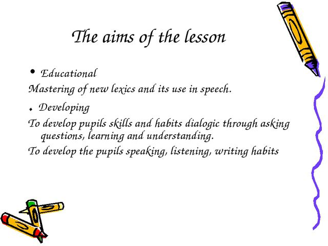 The aims of the lesson Educational Mastering of new lexics and its use in spe...