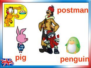 pig penguin postman