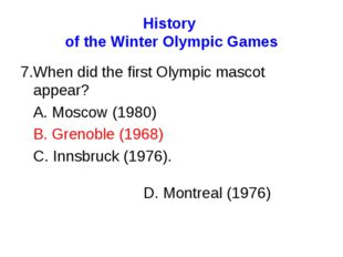 History of the Winter Olympic Games 7.When did the first Olympic mascot appea