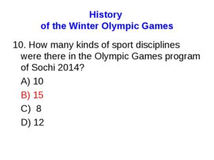 History of the Winter Olympic Games 10. How many kinds of sport disciplines w