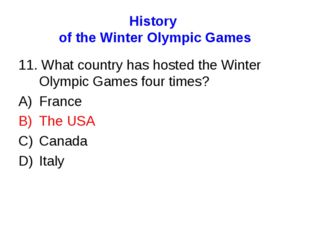 History of the Winter Olympic Games 11. What country has hosted the Winter Ol