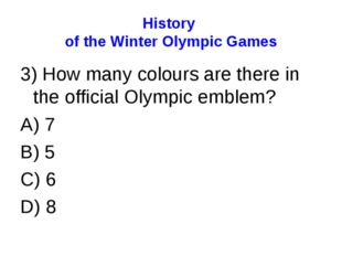 History of the Winter Olympic Games 3) How many colours are there in the offi