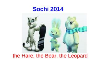 Sochi 2014 the Hare, the Bear, the Leopard