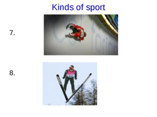 Kinds of sport 7. 8.