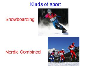 Kinds of sport Snowboarding Nordic Combined