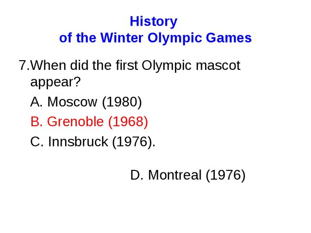 History of the Winter Olympic Games 7.When did the first Olympic mascot appea...