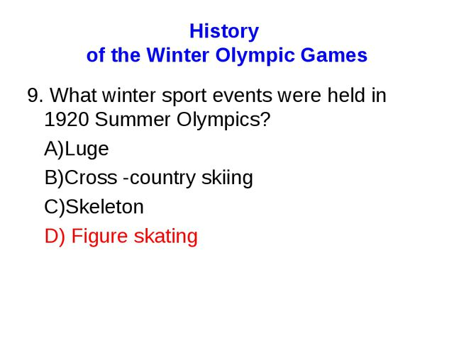 History of the Winter Olympic Games 9. What winter sport events were held in...