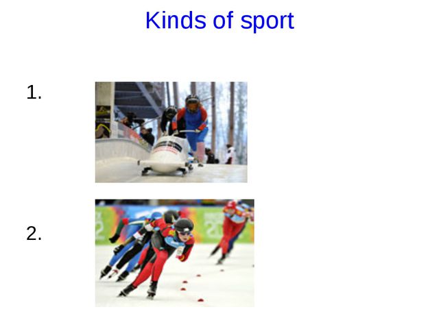 Kinds of sport 1. 2.