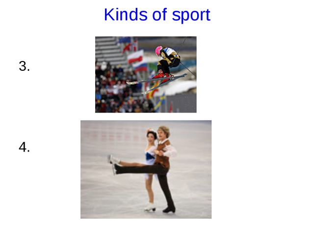 Kinds of sport 3. 4.