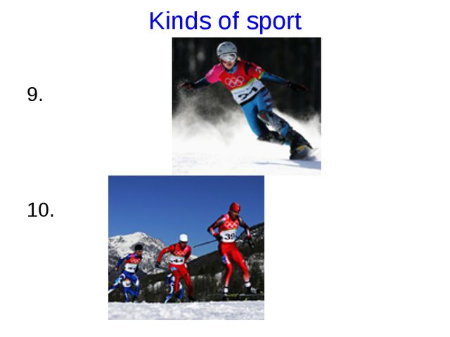 Kinds of sport 9. 10.