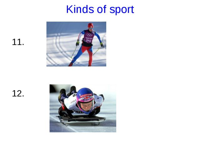 Kinds of sport 11. 12.