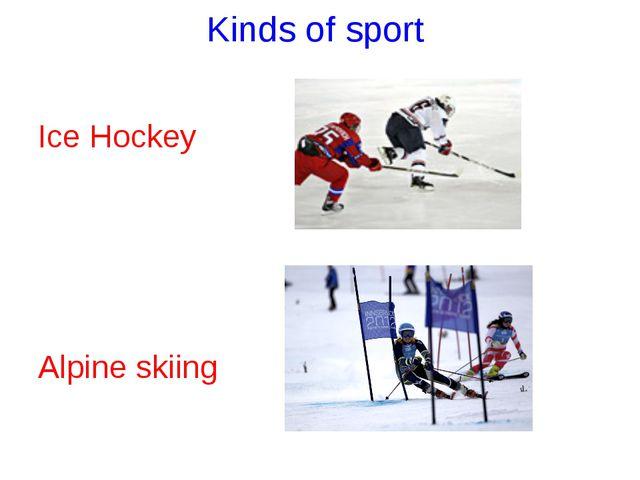 Kinds of sport Ice Hockey Alpine skiing