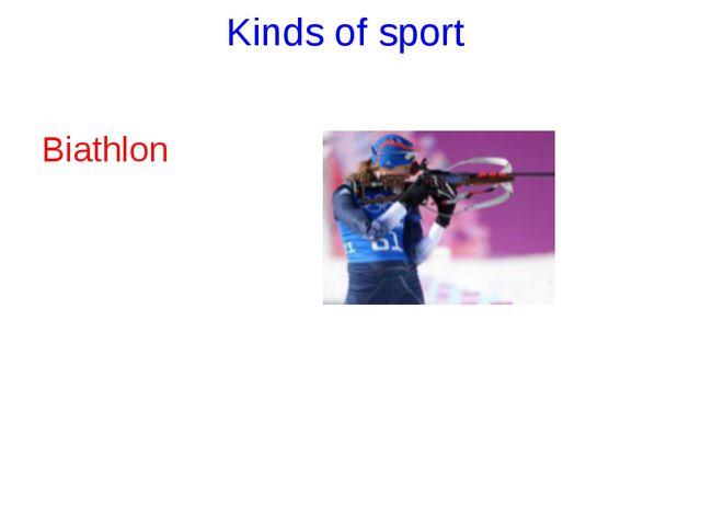 Kinds of sport Biathlon