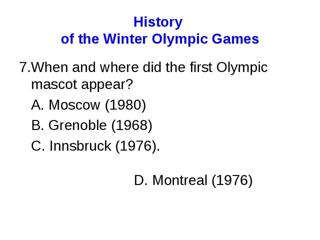 History of the Winter Olympic Games 7.When and where did the first Olympic ma...
