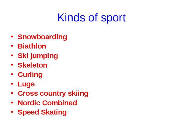 Kinds of sport Snowboarding Biathlon Ski jumping Skeleton Curling Luge Cross...