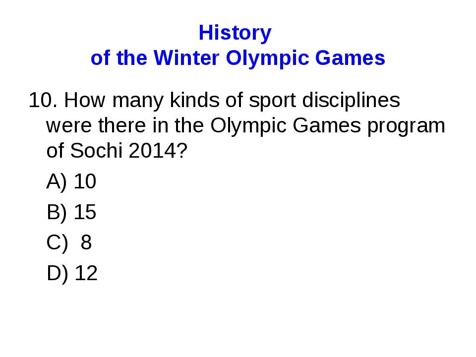 History of the Winter Olympic Games 10. How many kinds of sport disciplines w...
