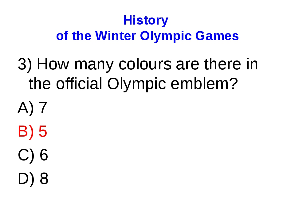 History of the Winter Olympic Games 3) How many colours are there in the offi...