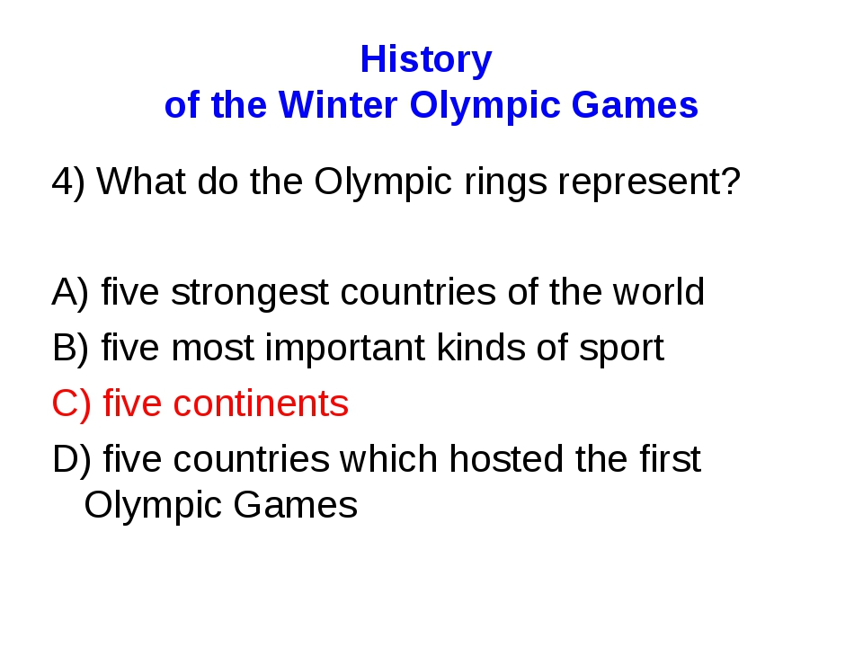 History of the Winter Olympic Games 4) What do the Olympic rings represent? A...